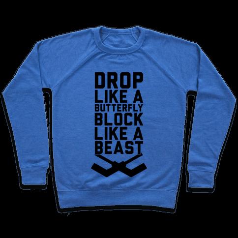 Drop Like A Butterfly, Block Like A Beast Pullover