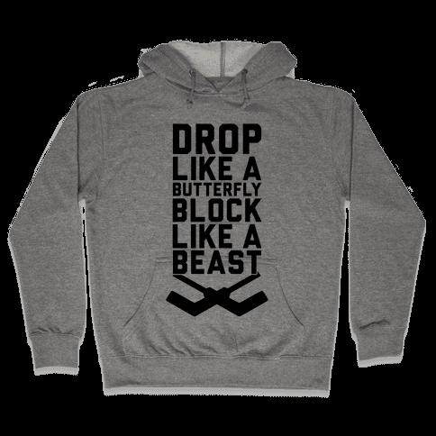 Drop Like A Butterfly, Block Like A Beast Hooded Sweatshirt