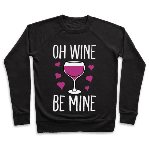 Oh Wine Be Mine Pullover