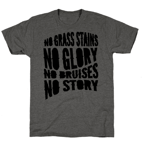 No Grass Stains No Glory Mens T-Shirt