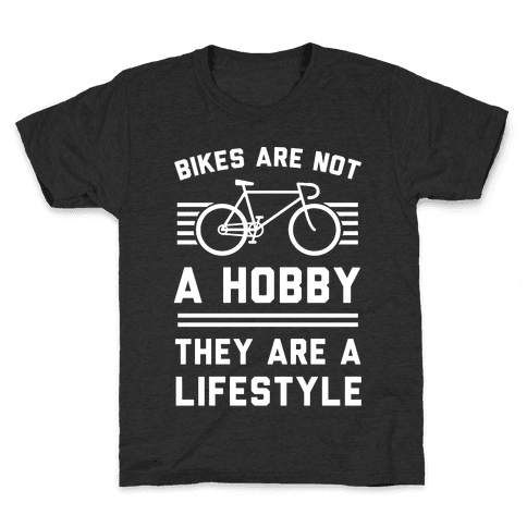 Bikes Are Not A Hobby They Are A Lifestyle Kids T-Shirt
