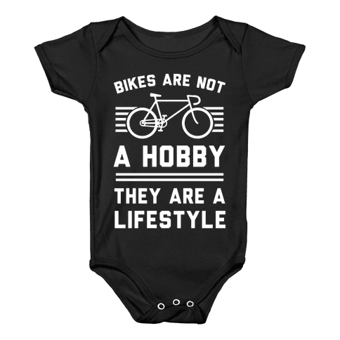 Bikes Are Not A Hobby They Are A Lifestyle Baby Onesy