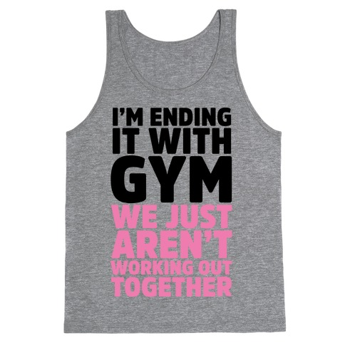 I'm Ending It With Gym Tank Top