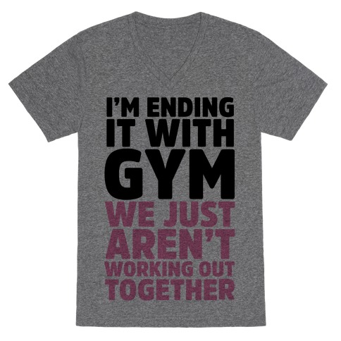 I'm Ending It With Gym V-Neck Tee Shirt