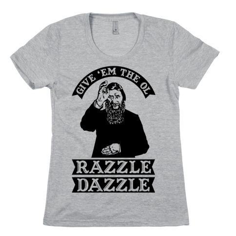 Give 'Em the Ol Razzle Dazzle Rasputin Womens T-Shirt