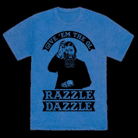 Give em the ol razzle dazzle rasputin tshirt human