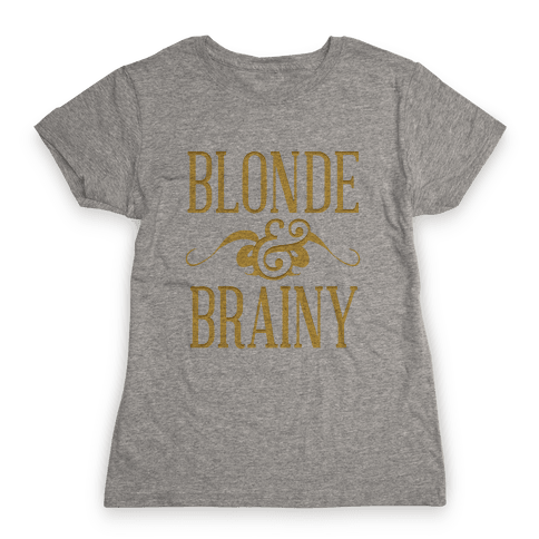 Blonde and Brainy (Dark Tank) Womens T-Shirt