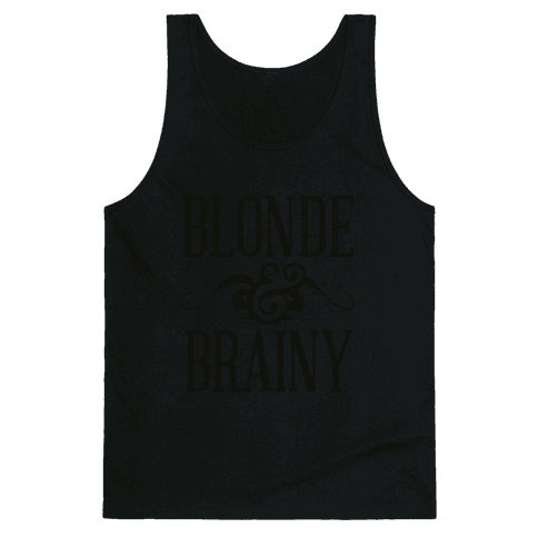 Blonde and Brainy (Dark Tank) Tank Top