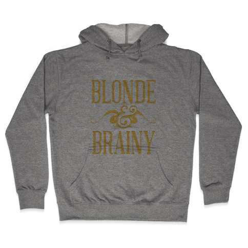 Blonde and Brainy (Dark Tank) Hooded Sweatshirt