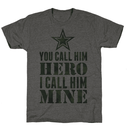 You Call Him Hero Mens T-Shirt
