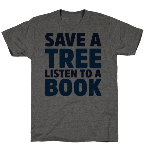 Save a Tree Listen to a Book