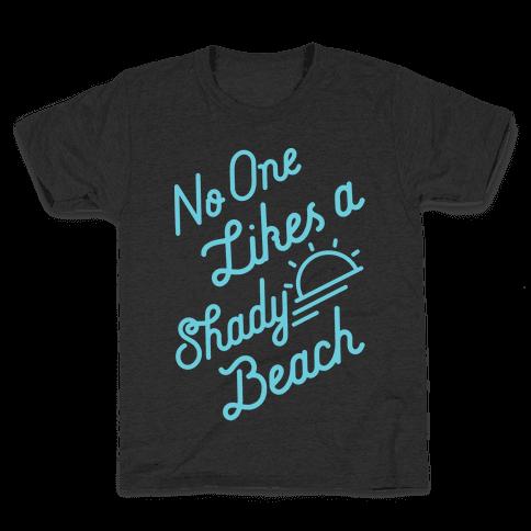 No One Likes a Shady Beach Kids T-Shirt