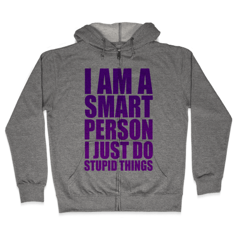 I am a Smart Person! Zip Hoodie