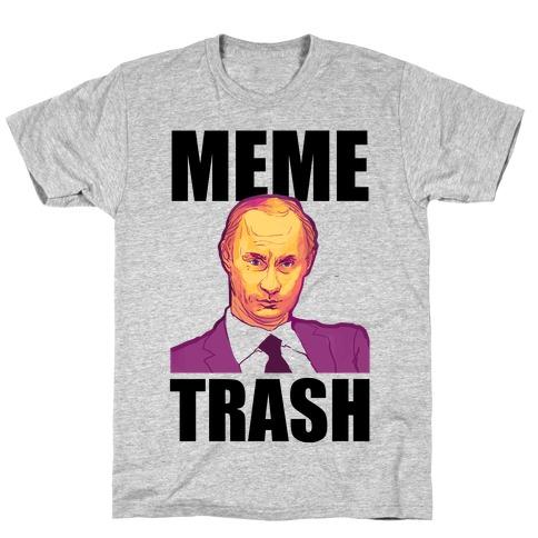 Meme Trash Vladimir Putin T-Shirt