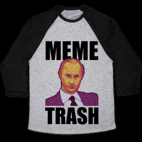 Meme Trash Vladimir Putin Baseball Tee
