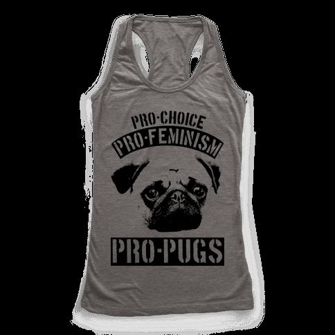 Pro-Choice Pro-Feminism Pro-Pugs