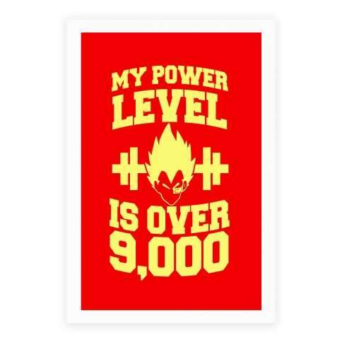 My Power Level Is Over 9,000 Poster