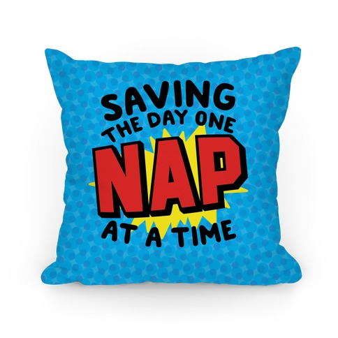 Saving The Day One Nap At A Time Pillow