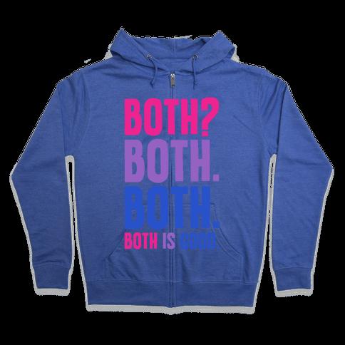 Both Is Good Zip Hoodie