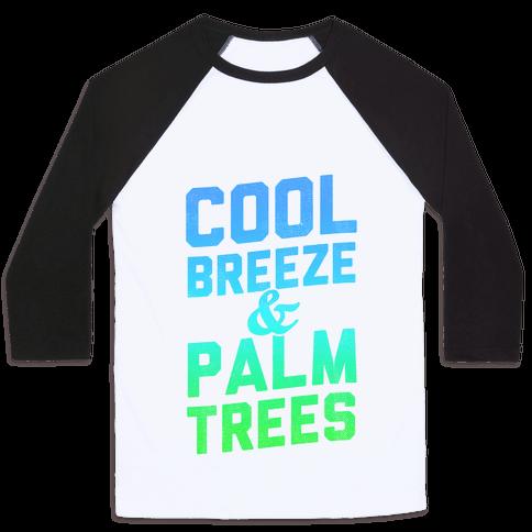 Cool Breeze & Palm Trees Baseball Tee