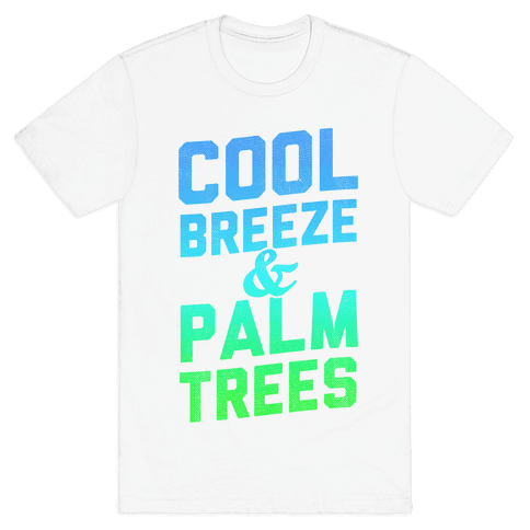 Cool Breeze & Palm Trees Mens T-Shirt