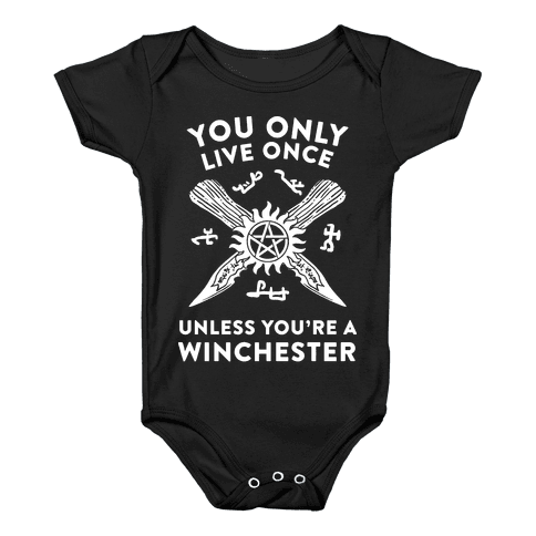 You Only Live Once Unless You're A Winchester Baby Onesy