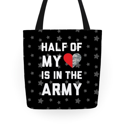 Half My Heart Is In The Army Tote