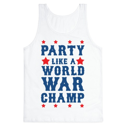 Party Like a World War Champ Tank Top