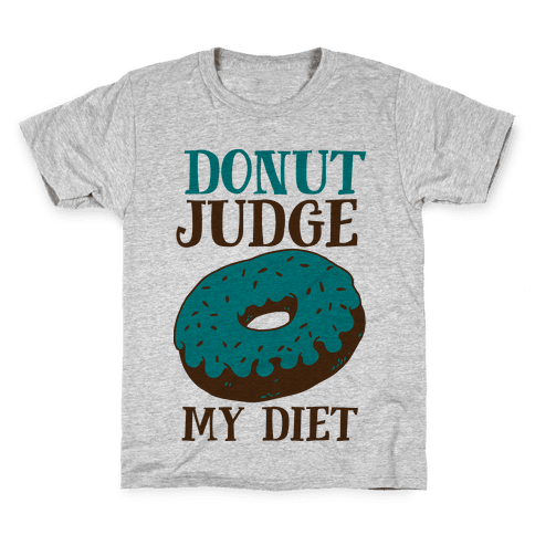 Donut Judge My Diet Kids T-Shirt