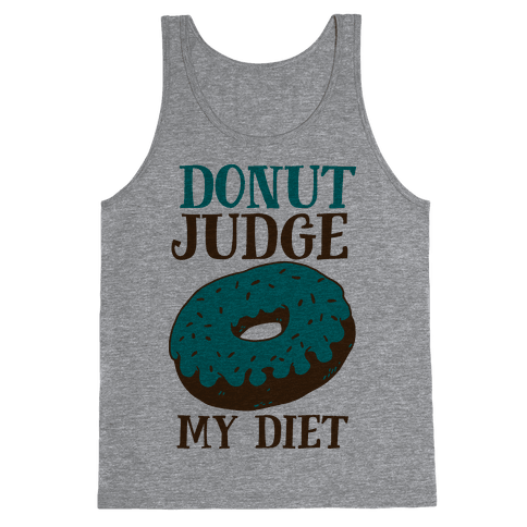 Donut Judge My Diet Tank Top