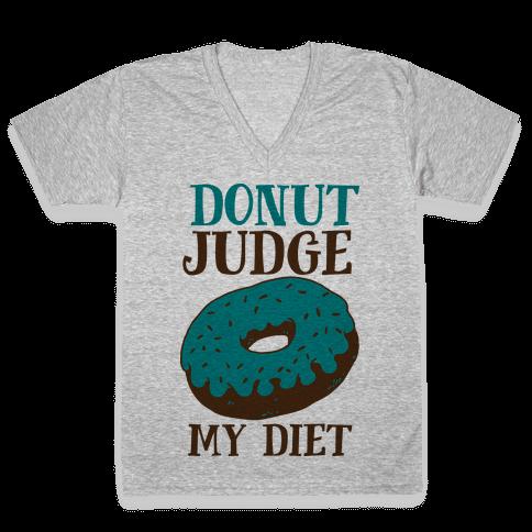 Donut Judge My Diet V-Neck Tee Shirt