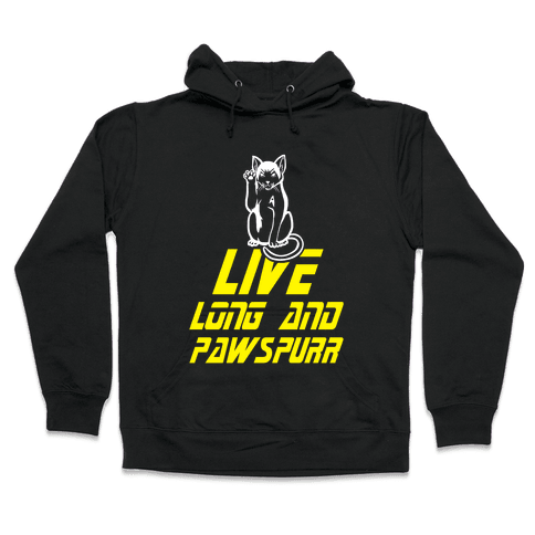 Live Long and Pawspurr Hooded Sweatshirt