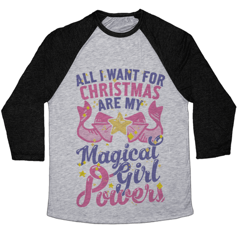 All I Want For Christmas Are My Magical Girl Powers Baseball Tee
