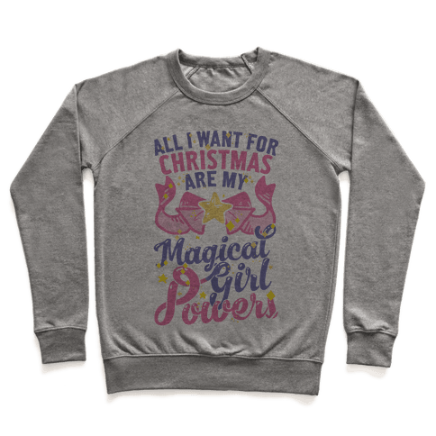 All I Want For Christmas Are My Magical Girl Powers Pullover