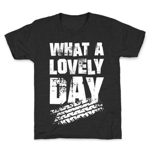 What A Lovely Day Kids T-Shirt