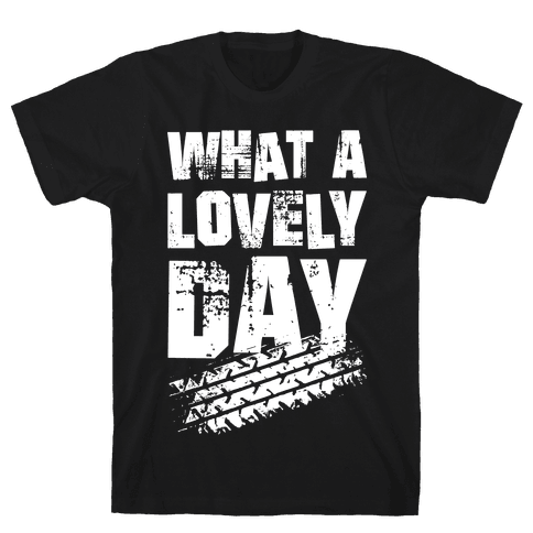 What A Lovely Day Mens T-Shirt