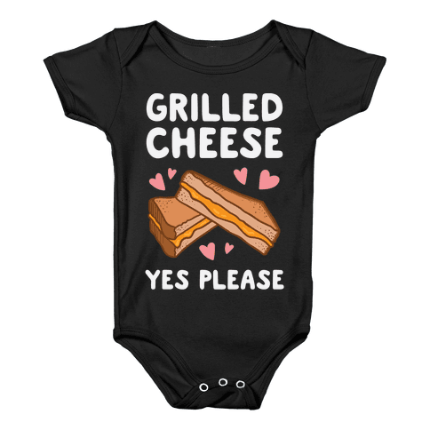 Grilled Cheese? Yes Please Baby Onesy