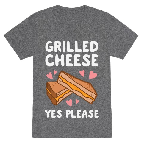 Grilled Cheese? Yes Please V-Neck Tee Shirt