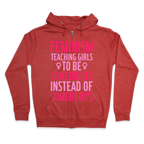 Feminism: Teaching Girls Zip Hoodie