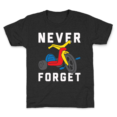 Never Forget Big Wheel Kids T-Shirt