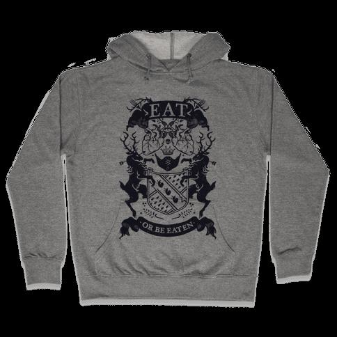 Eat Or Be Eaten Hooded Sweatshirt