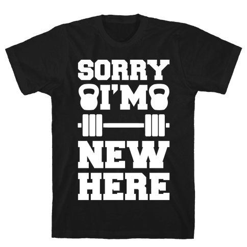 Sorry I'm New Here Mens T-Shirt