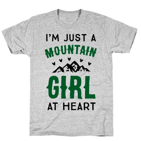 I'm Just A Mountain Girl At Heart T-Shirt