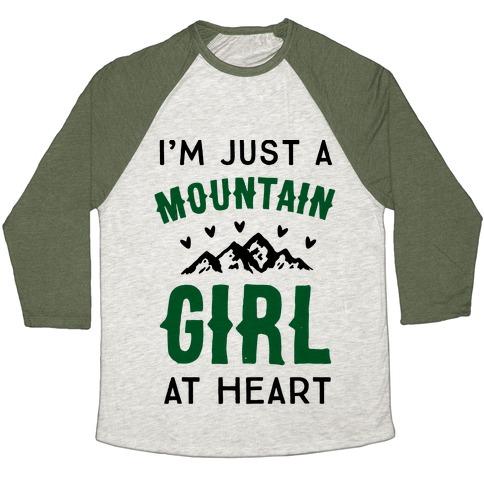 I'm Just A Mountain Girl At Heart Baseball Tee