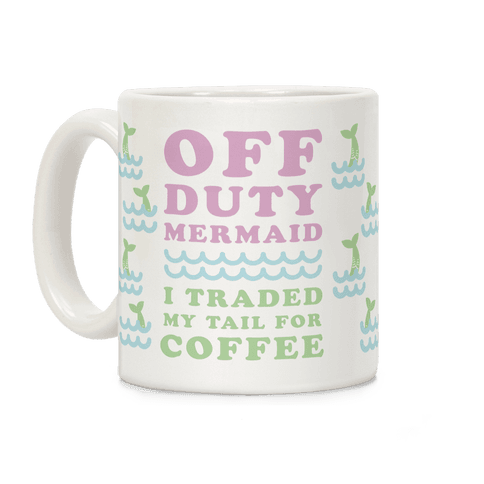 Off Duty Mermaid Coffee Mug