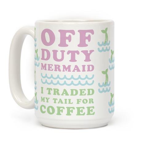 Off Duty Mermaid Coffee Mugs Lookhuman