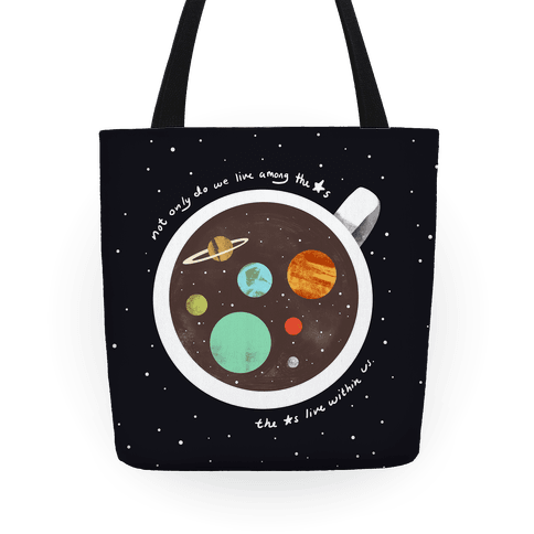 Stars Live Within Us And Our Coffee Tote