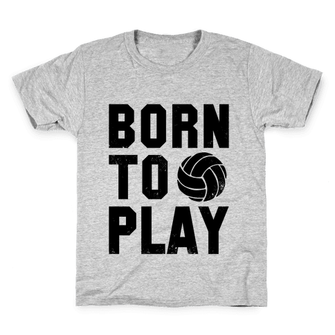 Born to Play Volleyball Kids T-Shirt