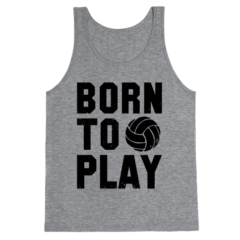 Born to Play Volleyball Tank Top