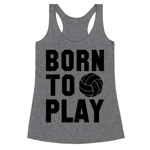 Born to Play Volleyball Racerback Tank Top
